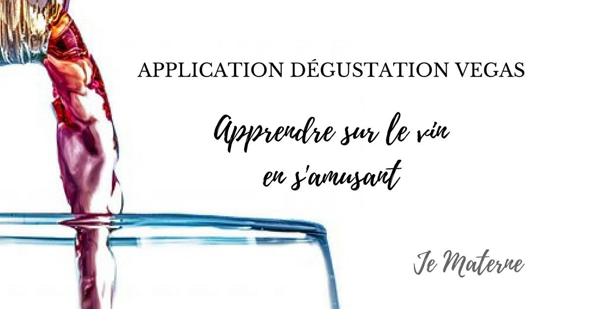 Application Dégustation Vegas, Apprendre sur les vins en s'amusant, Je Materne