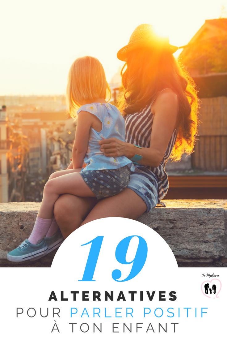 Parlons positif au quotidien - 19 alternatives pour parler positif au quotidien, à lire sur Je Materne!