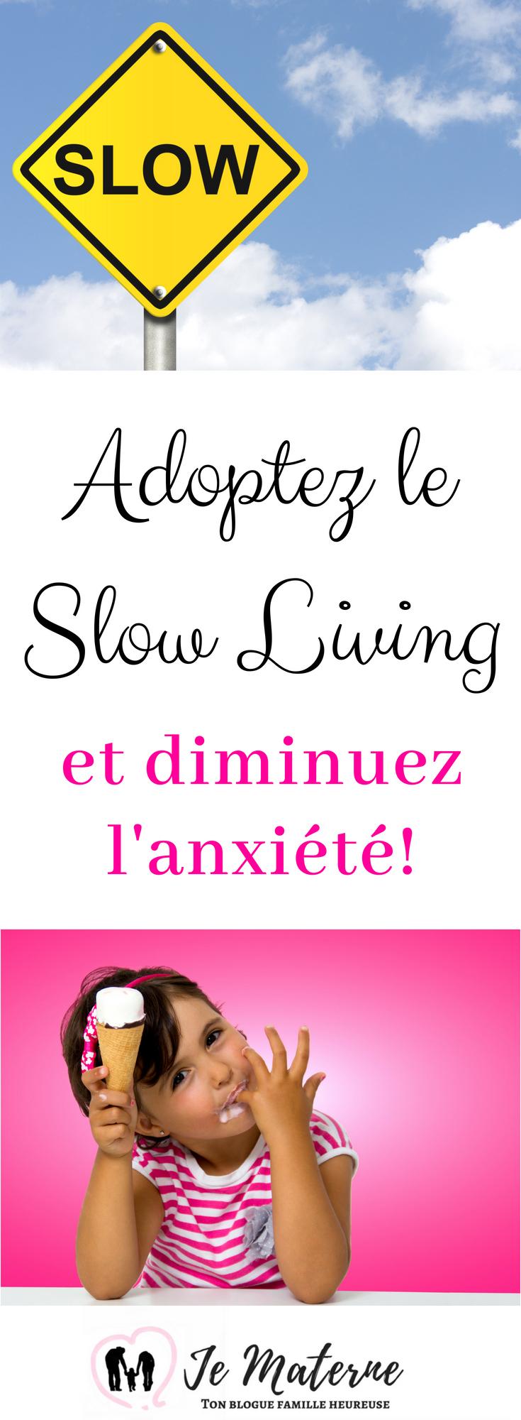 À lire! Adoptez le Slow Living et diminuez l'anxiété - Lis tout sur JeMaterne.com #maman #famille