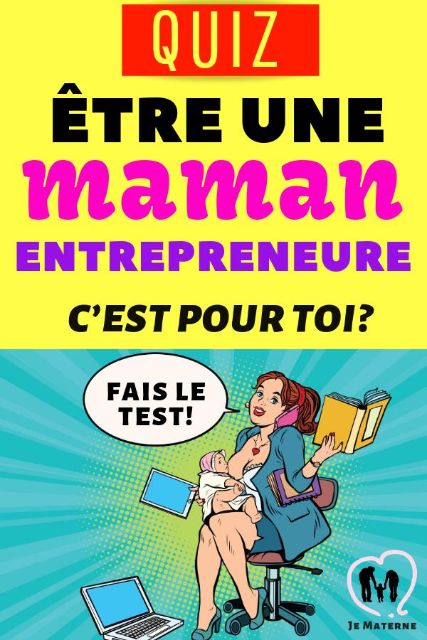 Maman entrepreneur, c'est pour toi? Fais le test gratuit pour savoir si t'as le profil d'une mamantrepreneure! À lire sur JeMaterne.com #maman #entrepreneure #grossesse #maternité #travail #bébé #enfant #famille #enceinte #maternage #allaitement