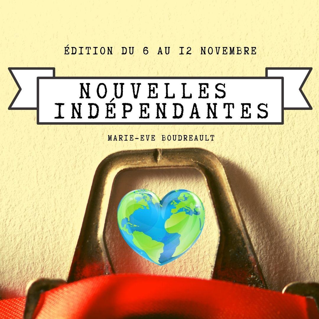 Actualités en nouvelles indépendantes: édition du 6 au 12 novembre