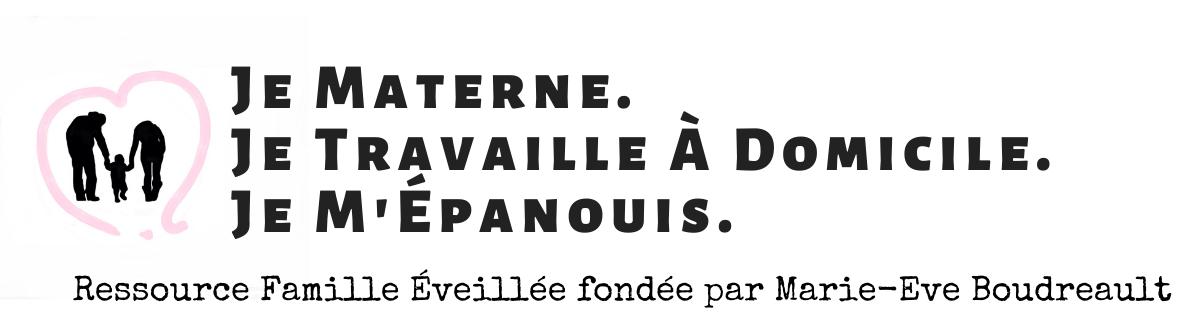 Marie-Eve Boudreault: Je Materne | Je Travaille À Domicile | Je M'Épanouis