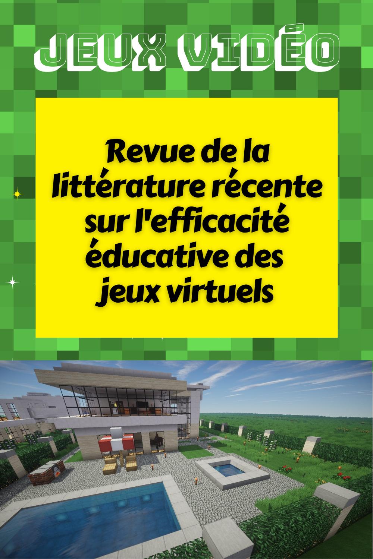 Recherche en éducation jeux de simulation virtuels - jeux vidéos - recension des études - éducation à domicile - Minecraft